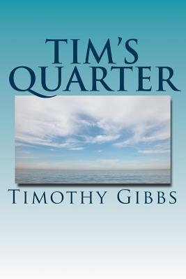 Tim's Quarter - Twenty Five Poems (Paperback): MR Timothy Richard Gibbs