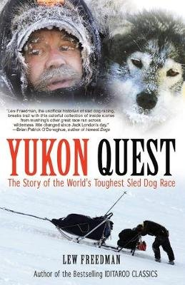 Yukon Quest - The Story of the World's Toughest Sled Dog Race (Paperback): Lew Freedman