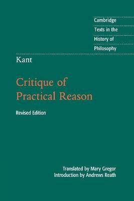 Kant: Critique of Practical Reason (Paperback, 2nd Revised edition): Andrews Reath