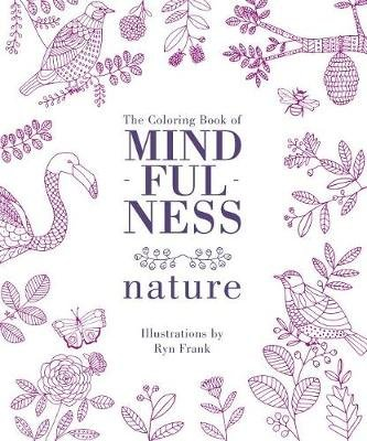 The Coloring Book of Mindfulness: Nature (Paperback): Ryn Frank