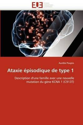 Ataxie Episodique de Type 1 (French, Paperback): Poujois-A