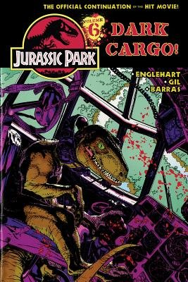 Jurassic Park Vol. 6 - Dark Cargo! (Hardcover): Steve Englehart