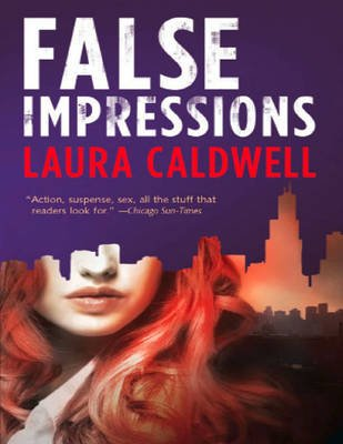 False Impressions (Electronic book text, ePub First edition): Laura Caldwell