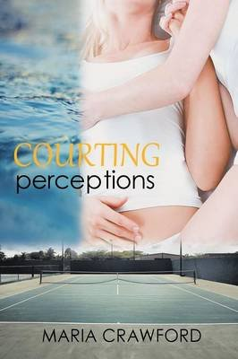 Courting Perceptions (Paperback): Maria Crawford