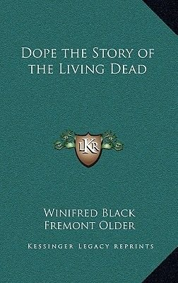 Dope the Story of the Living Dead (Hardcover): Winifred Black