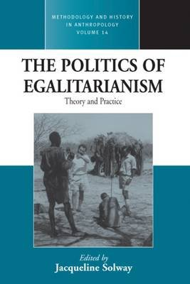 The Politics of Egalitarianism - Theory and Practice (Paperback, New): Jacqueline Solway