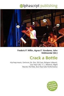 Crack a Bottle (Paperback): Frederic P. Miller, Agnes F. Vandome, John McBrewster
