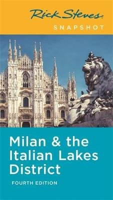 Rick Steves Snapshot Milan & the Italian Lakes District (Fourth Edition) (Paperback): Rick Steves