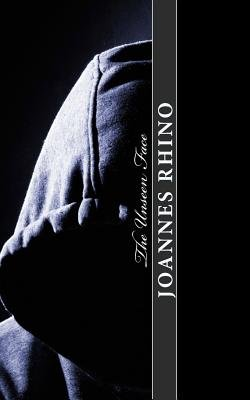 The Unseen Face (Paperback): MR Joannes Rhino