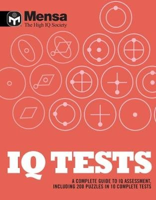 Mensa: IQ Tests - A Complete Guide to IQ Assessment (Paperback): Mensa