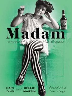 Madam (Library Edition) - A Novel of New Orleans (Standard format, CD, Library ed): Cari Lynn, Kellie Martin