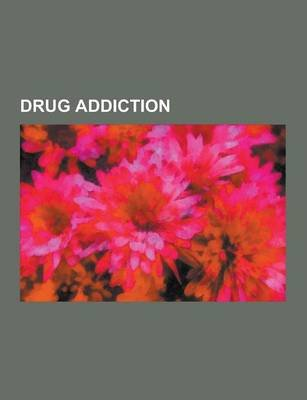 Drug Addiction - Alcoholism, Benzodiazepine Withdrawal Syndrome, Substance Dependence, Long-Term Effects of Benzodiazepines,...