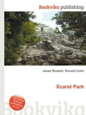 Xcaret Park (Paperback): Jesse Russell, Ronald Cohn