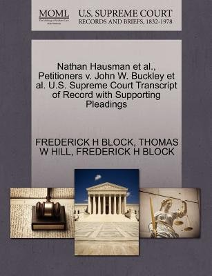 Nathan Hausman et al., Petitioners V. John W. Buckley et al. U.S. Supreme Court Transcript of Record with Supporting Pleadings...