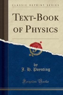 A Text-Book of Physics (Classic Reprint) (Paperback): J.H. Poynting