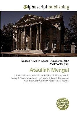 Ataullah Mengal (Paperback): Frederic P. Miller, Agnes F. Vandome, John McBrewster