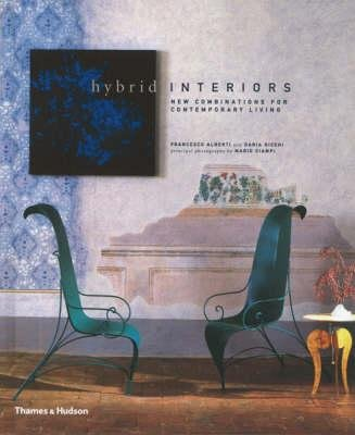 Hybrid Interiors - New Combinations for Contemporary Living (Hardcover): Daria Ricchi, Francesco Alberti