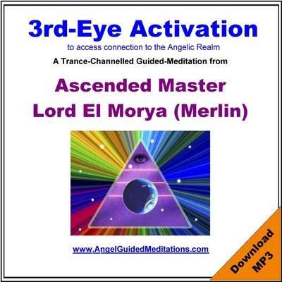 3rd-eye Activation - Ascended Master El Morya Guided Meditation (Downloadable audio file): Jill Harrison, Glenn Harrison