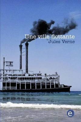 Une Ville Flottante (French, Paperback): Jules Verne