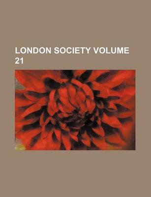 London Society Volume 21 (Paperback): Books Group