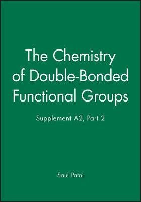 The Chemistry of Double-Bonded Functional Groups (Other digital): Saul Patai
