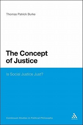 The Concept of Justice - Is Social Justice Just? (Electronic book text): Thomas Patrick Burke
