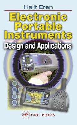 Electronic Portable Instruments - Design and Applications (Electronic book text): Halit Eren