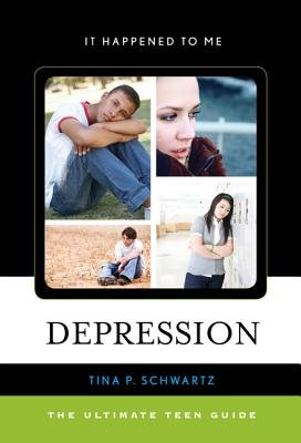 Depression - The Ultimate Teen Guide (Electronic book text): Tina P. Schwartz