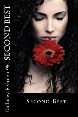 Second Best - (Sweet, Clean, Inspirational, Romance Story) (Paperback): Dallacey E. Green