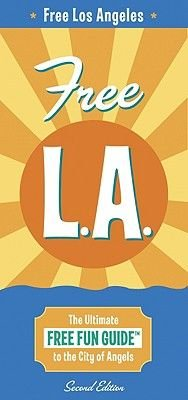Corley Guide Free L.A. - The Ultimate Free Fun Guide to the City of Angels (Paperback, 2nd): Troy Corley