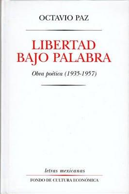 Libertad Bajo Palabra - Obras Poetica (1935-1957) (Spanish, Hardcover, 3rd): Octavio. Paz