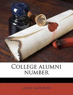 College Alumni Number (Paperback): Institute Lewis Institute, Lewis Institute