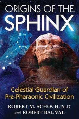 Origins of the Sphinx - Celestial Guardian of Pre-Pharaonic Civilization (Paperback): Robert M Schoch, Robert Bauval