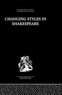 Changing Styles in Shakespeare (Electronic book text): Ralph Berry