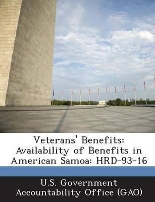 Veterans' Benefits - Availability of Benefits in American Samoa: Hrd-93-16 (Paperback): U S Government Accountability...