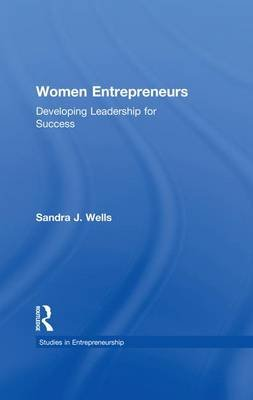Women Entrepreneurs - Developing Leadership for Success (Paperback): Sandra J. Wells