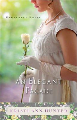 An Elegant Facade (Paperback): Kristi Ann Hunter