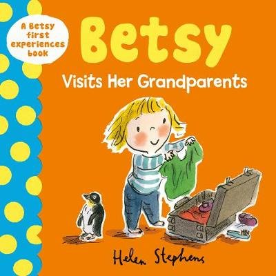 Betsy Visits Her Grandparents (Hardcover): Helen Stephens