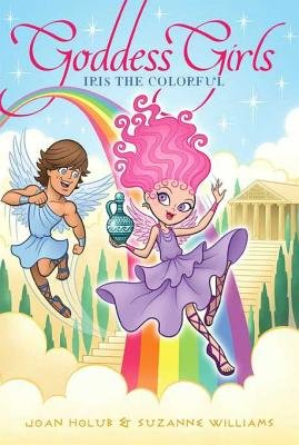 Iris the Colorful (Electronic book text): Joan Holub, Suzanne Williams