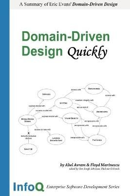 Domain Driven Design Quickly (Paperback): InfoQ Team