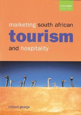Marketing South African Tourism and Hospitality (Paperback): Richard George