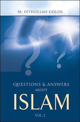 Questions and Answers About Islam, Volume 2 (Paperback): M. Fethullah Gulen