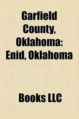 Garfield County, Oklahoma - Enid, Oklahoma, Museums in Garfield County, Oklahoma, Kremlin, Oklahoma, Hillsdale, Oklahoma,...