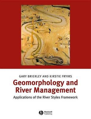 Geomorphology and River Management - Applications of the River Styles Framework (Electronic book text, 1st edition): Gary J....