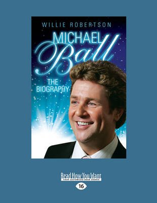 Michaell Ball - The Biography (Large print, Paperback, [Large Print]): Willie Robertson