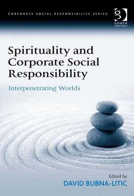 Spirituality and Corporate Social Responsibility - Interpenetrating Worlds (Electronic book text, New edition): David...