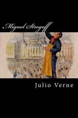 Miguel Strogoff (Spanish Edition) (Spanish, Paperback): Julio Verne