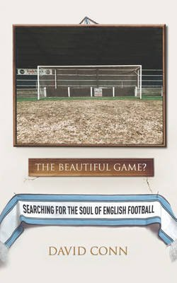 The Beautiful Game? (Paperback): David Conn