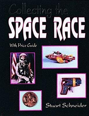 Collecting the Space Race (Paperback): Stuart Schneider
