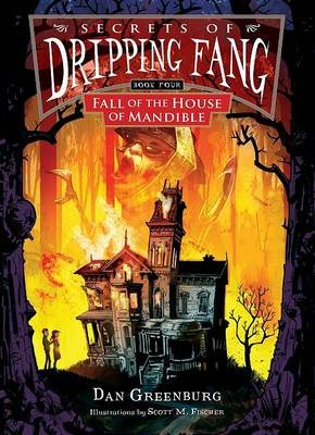Fall of the House of Mandible (Hardcover): Dan Greenburg